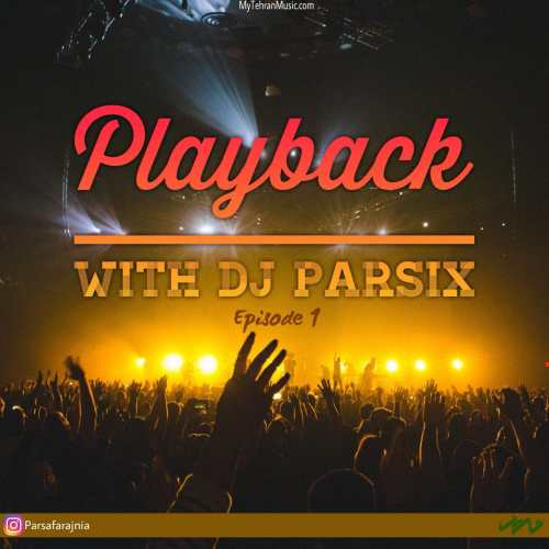 دانلود آهنگ With DJ Parsix Playback 01