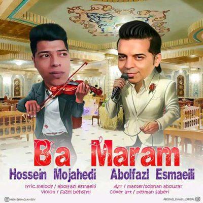 دانلود آهنگ آهنگ ابوالفضل اسماعیلی و حسین مجاهدی با مرام