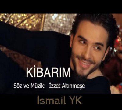 دانلود آهنگ ترکی Ismail YK به نام KIBARIM